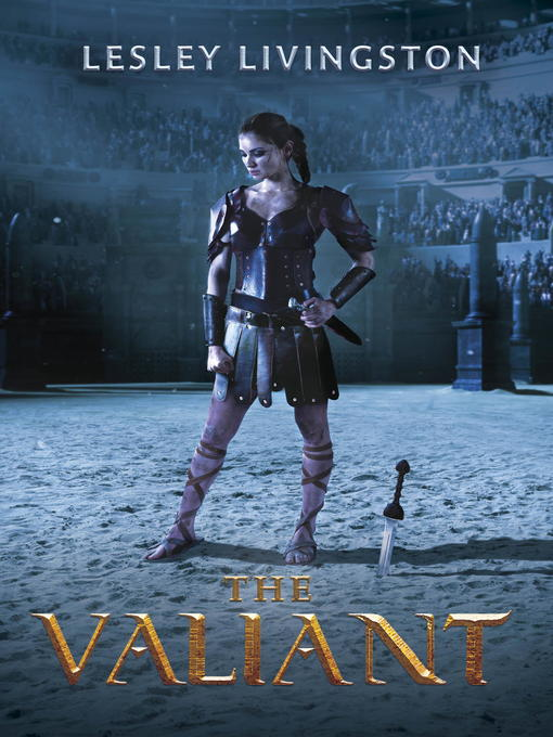 Title details for The Valiant by Lesley Livingston - Available