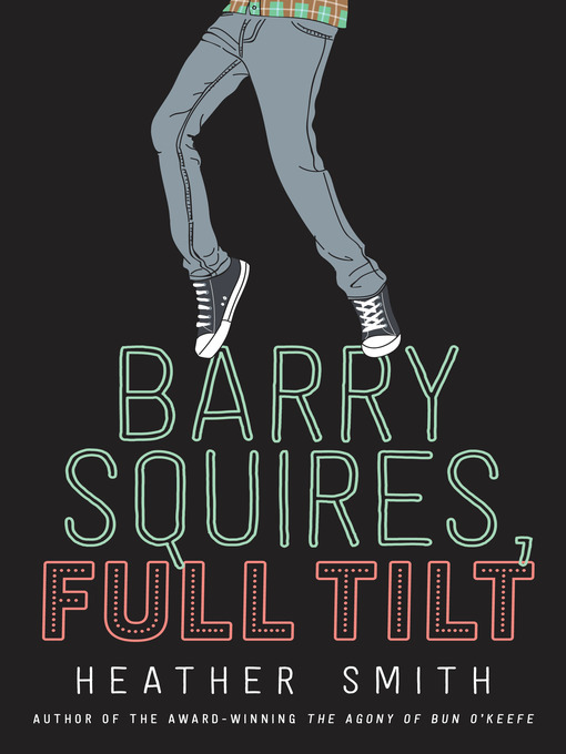 Title details for Barry Squires, Full Tilt by Heather Smith - Available