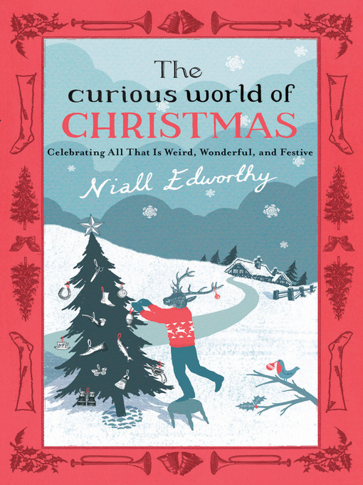 Title details for The Curious World of Christmas by Niall Edworthy - Available