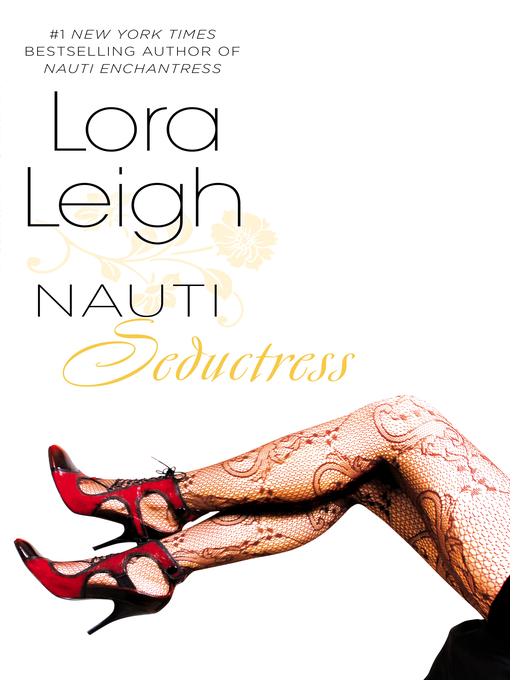 Title details for Nauti Seductress by Lora Leigh - Available