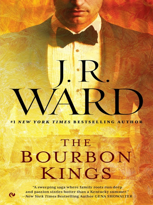 Title details for The Bourbon Kings by J.R. Ward - Available