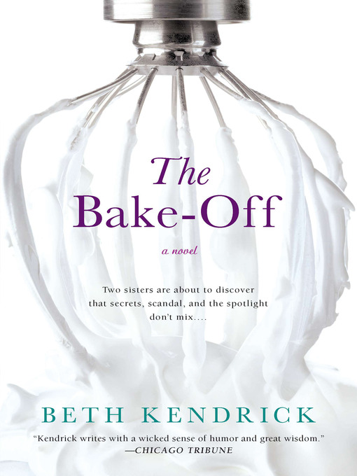 Title details for The Bake-Off by Beth Kendrick - Available