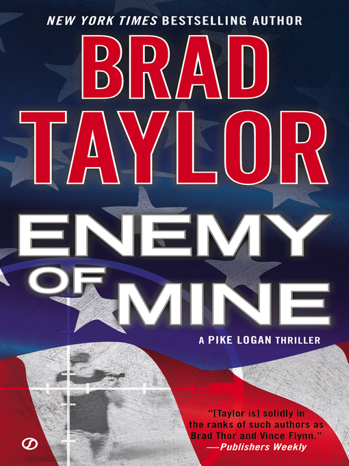 Title details for Enemy of Mine by Brad Taylor - Wait list