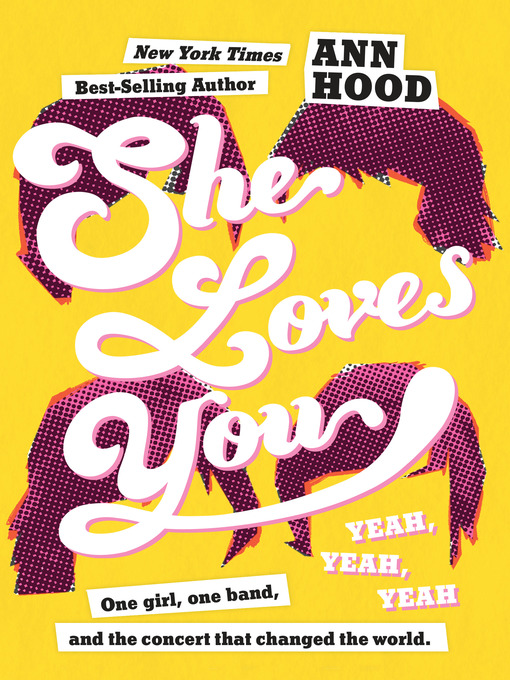 Title details for She Loves You (Yeah, Yeah, Yeah) by Ann Hood - Available