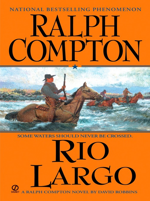 Title details for Rio Largo by Ralph Compton - Available