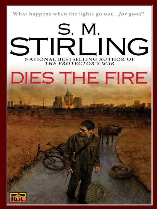Title details for Dies the Fire by S. M. Stirling - Wait list