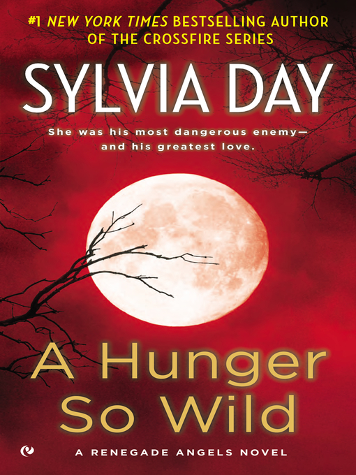 Title details for A Hunger So Wild by Sylvia Day - Wait list