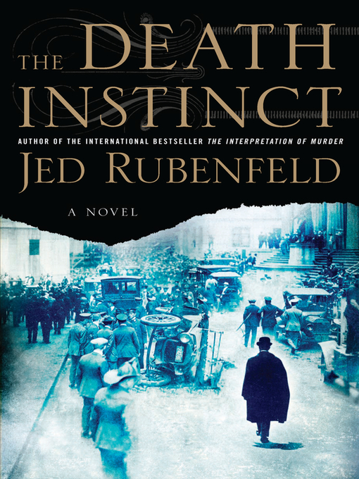 Title details for The Death Instinct by Jed Rubenfeld - Available