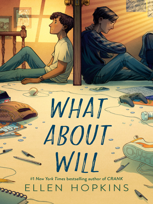 Title details for What About Will by Ellen Hopkins - Available