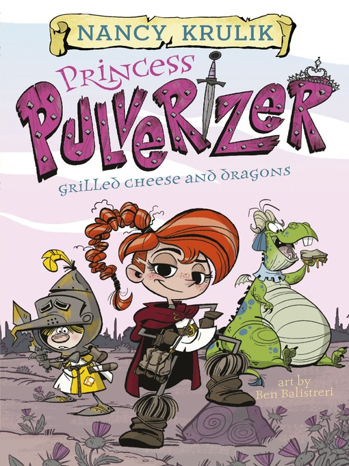 Title details for Grilled Cheese and Dragons by Nancy Krulik - Available
