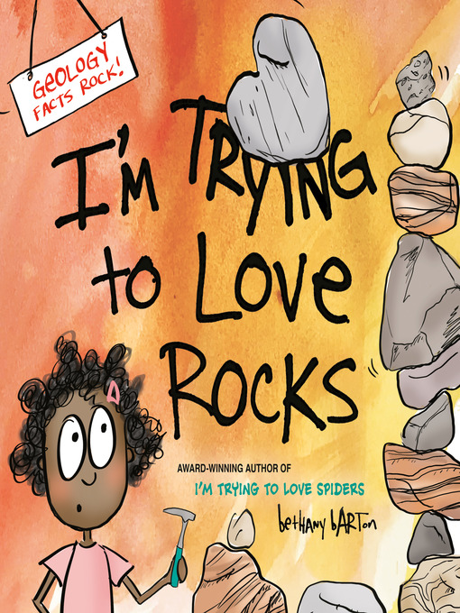 Title details for I'm Trying to Love Rocks by Bethany Barton - Wait list