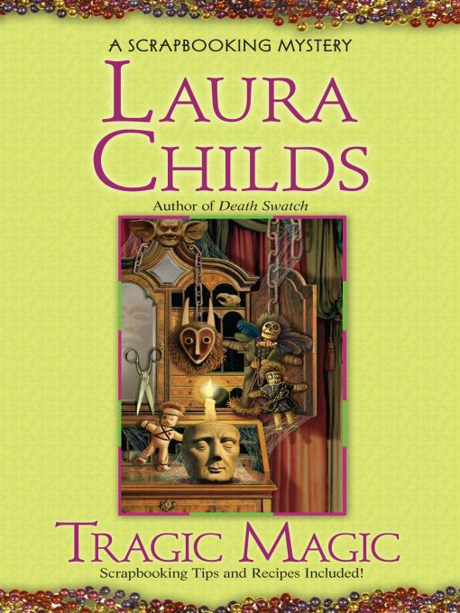 Title details for Tragic Magic by Laura Childs - Available