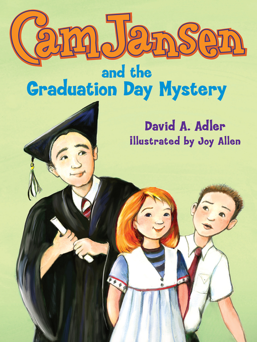 Title details for Cam Jansen and the Graduation Day Mystery by David A. Adler - Available