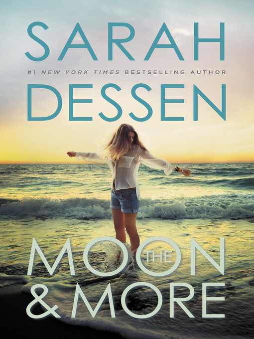 Title details for The Moon and More by Sarah Dessen - Available