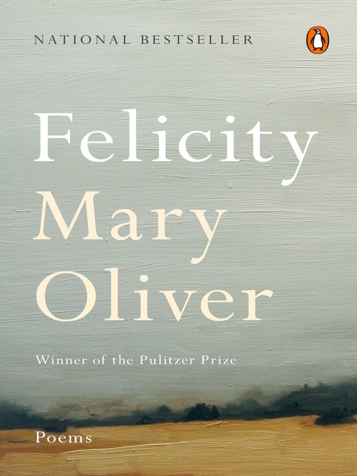 Title details for Felicity by Mary Oliver - Wait list