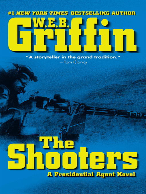 Title details for The Shooters by W.E.B. Griffin - Available