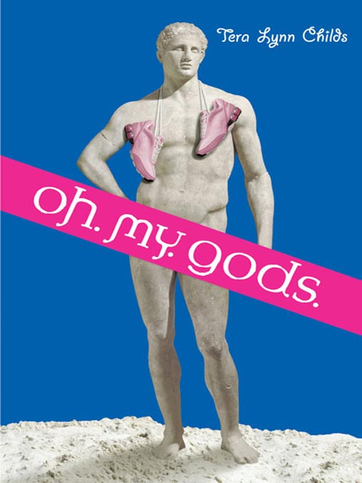 Title details for Oh. My. Gods. by Tera Lynn Childs - Available
