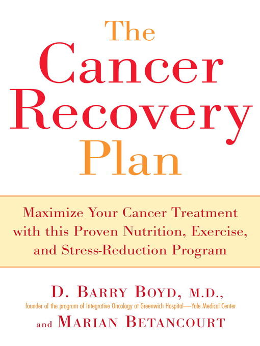 Title details for The Cancer Recovery Plan by Barry Boyd - Available