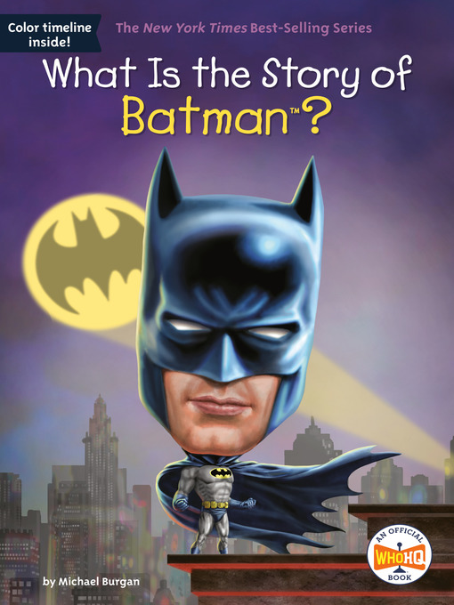 Title details for What Is the Story of Batman? by Michael Burgan - Available