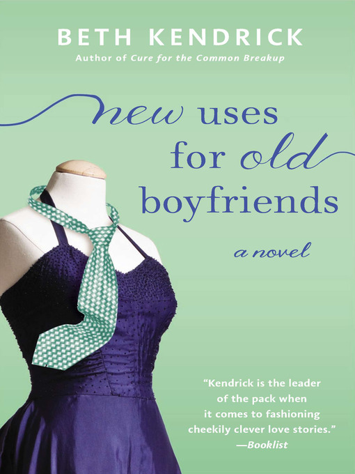 Title details for New Uses For Old Boyfriends by Beth Kendrick - Wait list