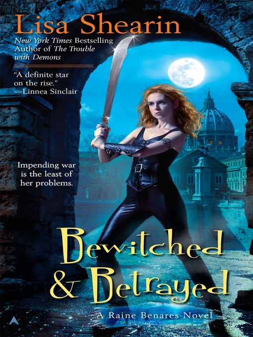 Title details for Bewitched & Betrayed by Lisa Shearin - Available