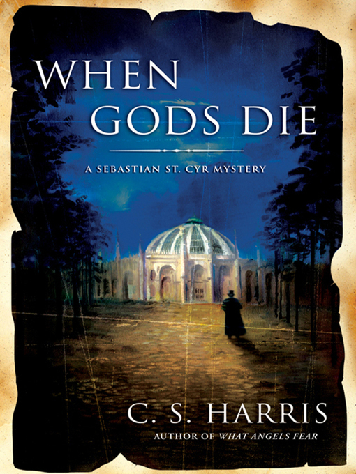 Title details for When Gods Die by C. S. Harris - Available