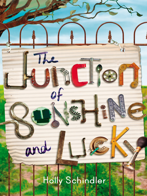 Title details for The Junction of Sunshine and Lucky by Holly Schindler - Available