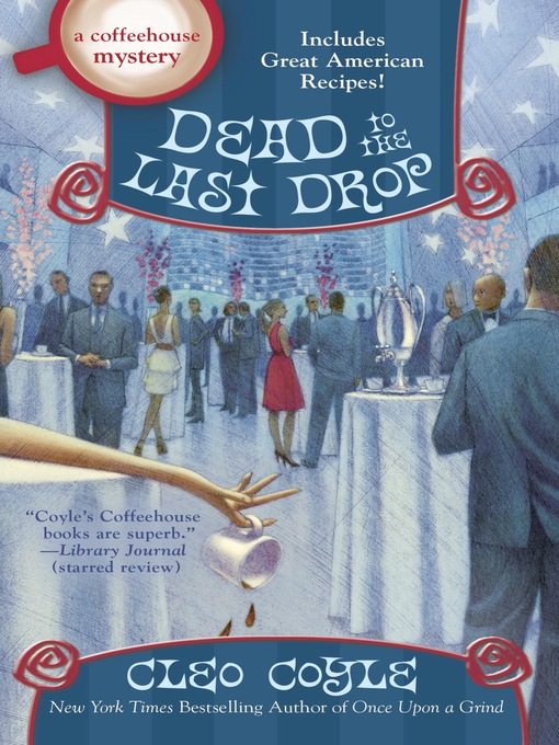 Title details for Dead to the Last Drop by Cleo Coyle - Wait list