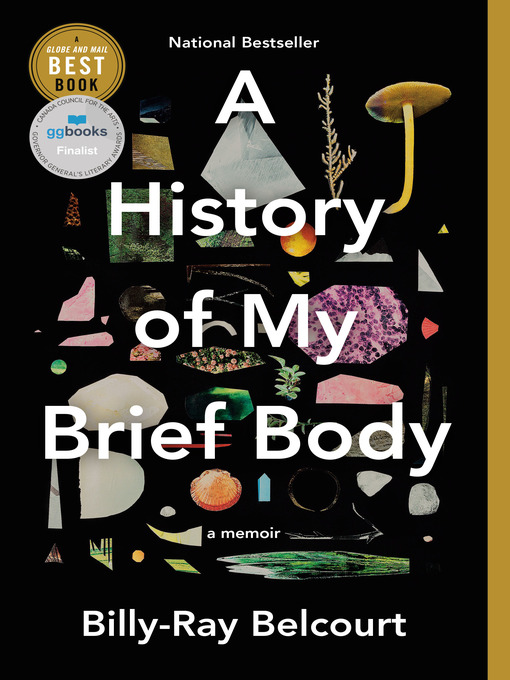Title details for A History of My Brief Body by Billy-Ray Belcourt - Available