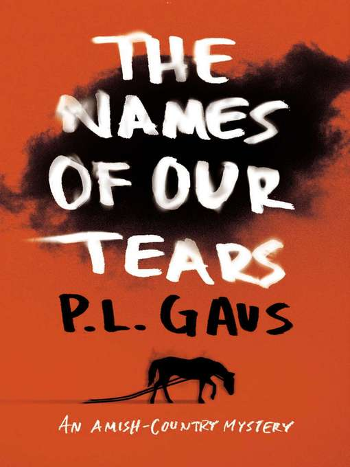 Title details for The Names of Our Tears by P. L. Gaus - Wait list