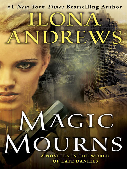 Title details for Magic Mourns by Ilona Andrews - Wait list