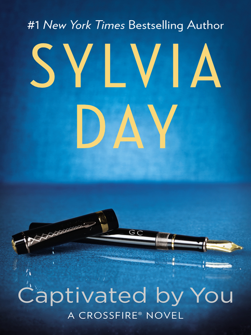Title details for Captivated by You by Sylvia Day - Available