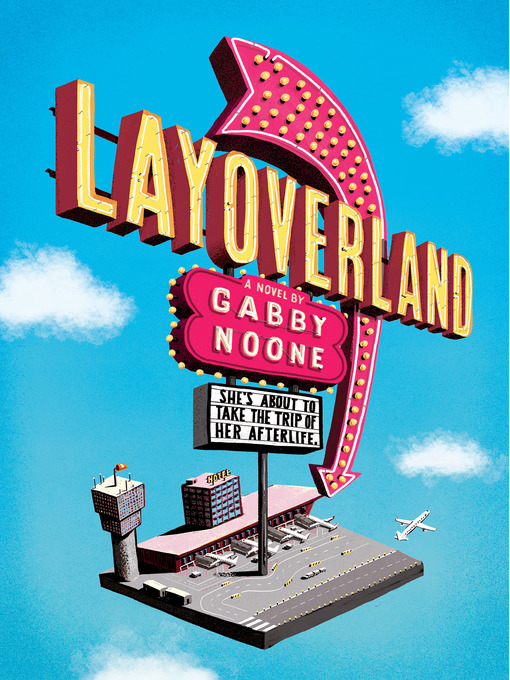 Title details for Layoverland by Gabby Noone - Wait list