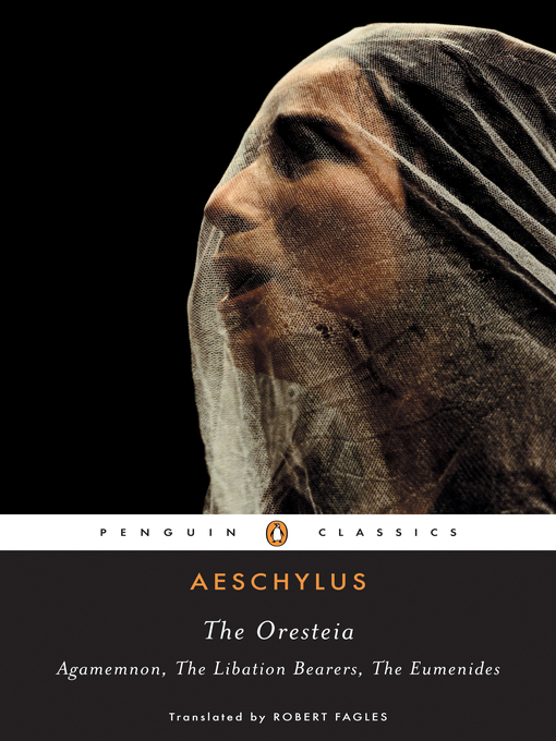 Title details for The Oresteia by Aeschylus - Available