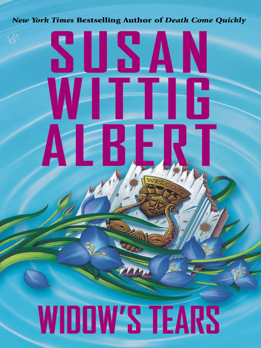 Title details for Widow's Tears by Susan Wittig Albert - Available