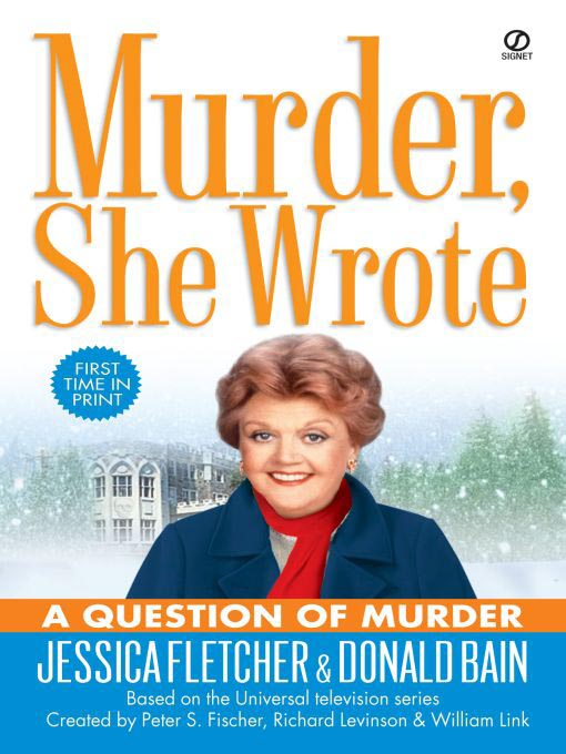 Title details for A Question of Murder by Jessica Fletcher - Available