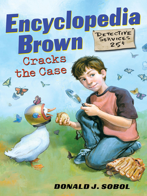 Title details for Encyclopedia Brown Cracks the Case by Donald J. Sobol - Available