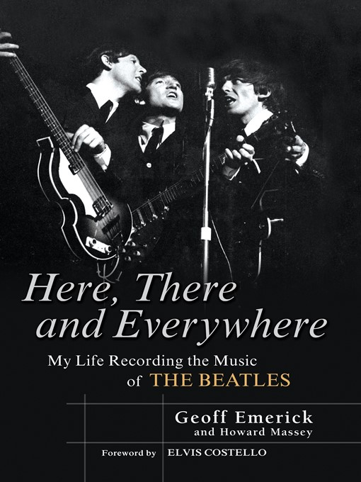 Title details for Here, There and Everywhere by Geoff Emerick - Wait list