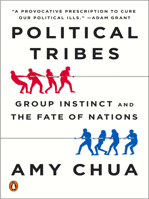 Title details for Political Tribes by Amy Chua - Available