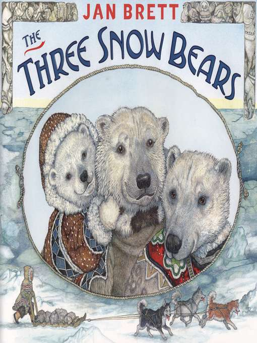 Title details for The Three Snow Bears by Jan Brett - Available