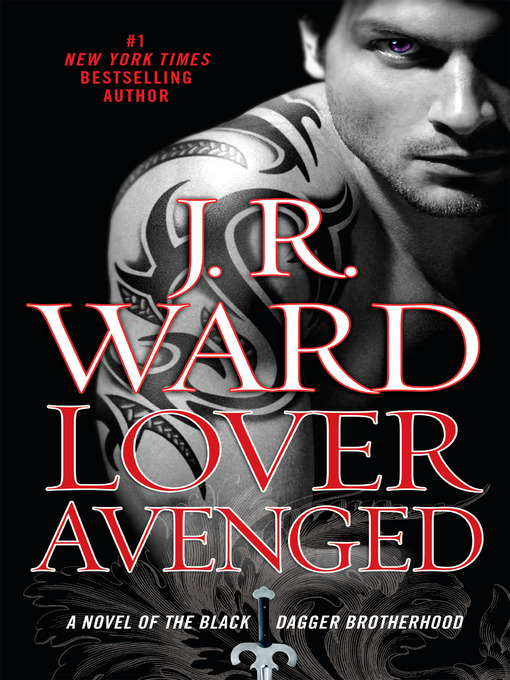 Title details for Lover Avenged by J.R. Ward - Available