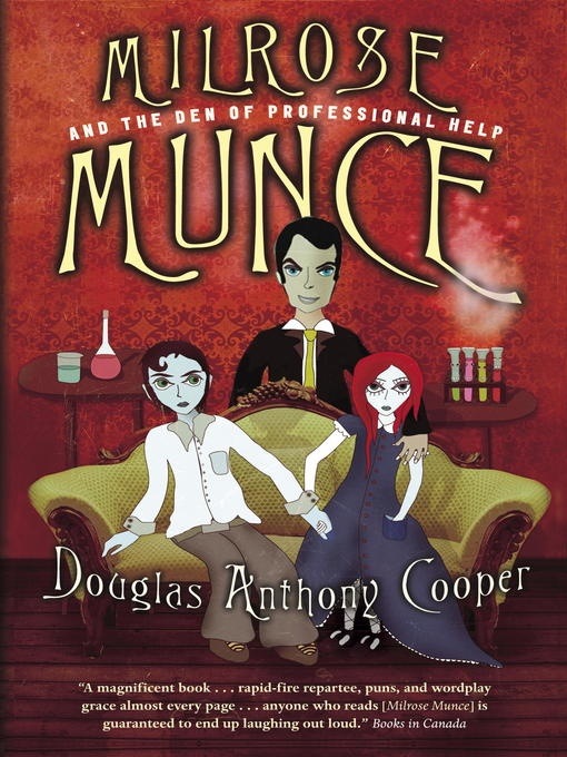 Title details for Milrose Munce and the Den of Professional Help by Douglas Anthony Cooper - Available
