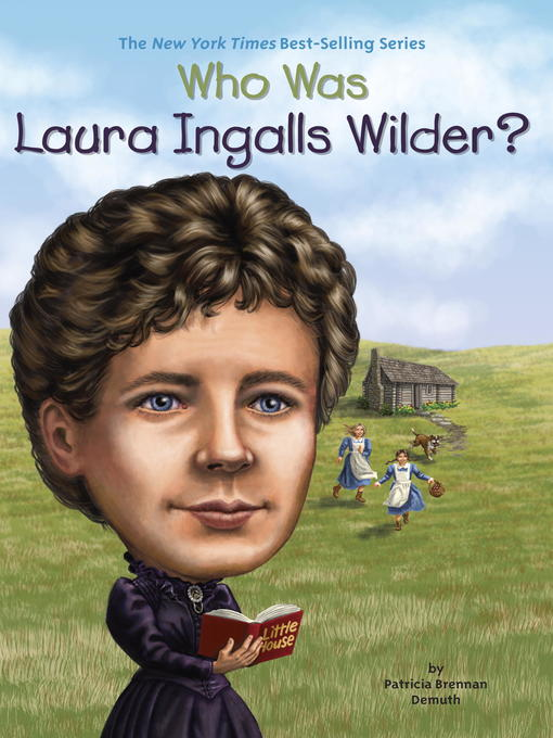 Title details for Who Was Laura Ingalls Wilder? by Patricia Brennan Demuth - Available