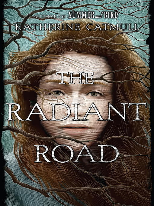 Title details for The Radiant Road by Katherine Catmull - Wait list