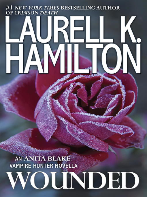 Title details for Wounded by Laurell K. Hamilton - Available