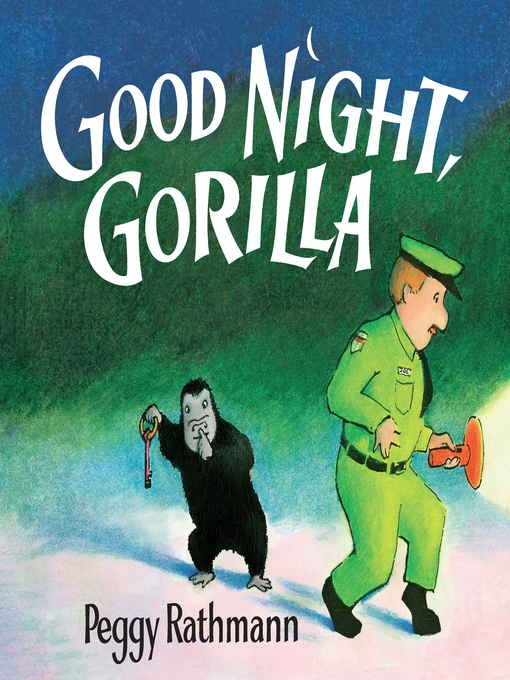 Title details for Good Night, Gorilla by Peggy Rathmann - Available