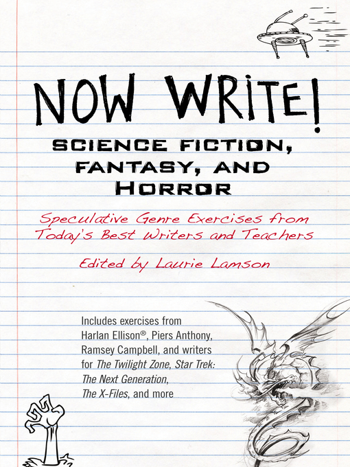 Now Write! Science Fiction, Fantasy and Horror Speculative Fiction Exercises from Today's Best Writers and Teachers