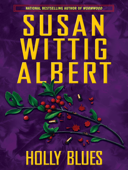 Title details for Holly Blues by Susan Wittig Albert - Available