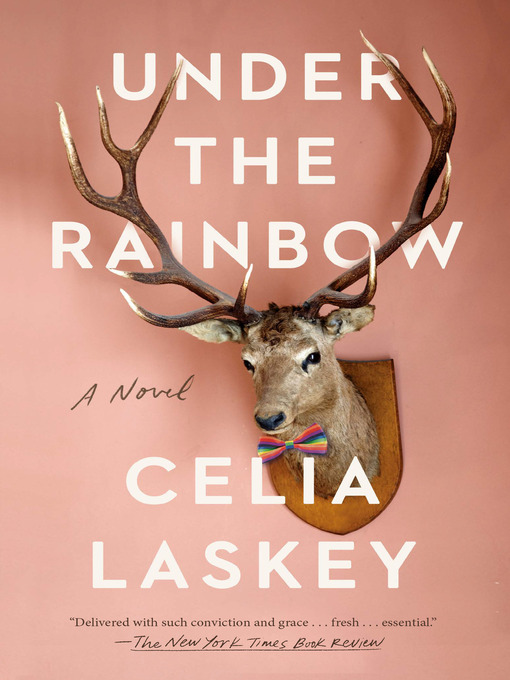 Title details for Under the Rainbow by Celia Laskey - Available