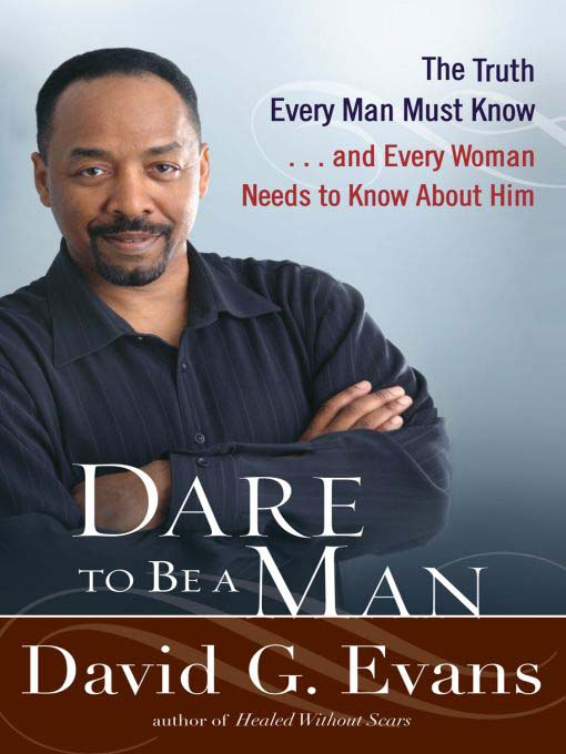 Title details for Dare to Be a Man by David G. Evans - Available
